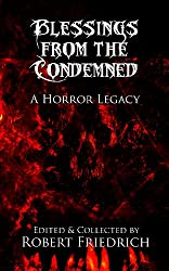 Blessings from the Condemned: A Horror Legacy (Illustrated)