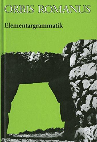 Orbis Romanus: Elementargrammatik