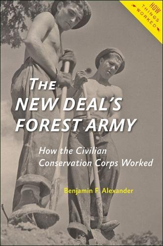Read Online The New Deal's Forest Army: How the Civilian Conservation Corps Worked (How Things Worked) pdf epub