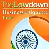 The Lowdown: Business Etiquette - India