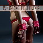 Bound Cheerleader | J.M. Christopher