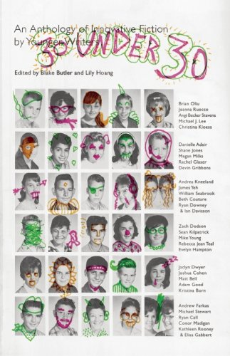 30 Under 30: An Anthology of Innovative Fiction by Younger Writers
