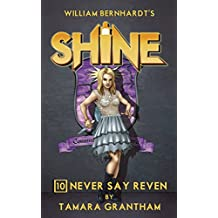 Never Say Reven (Shine Book 10)