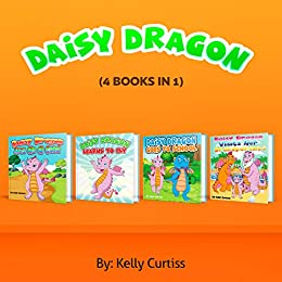 Daisy the Dragon Collection : Teaching Your Kids to Be Honest (kids level 1 reading books age 2-4) by [Curtiss, Kelly]