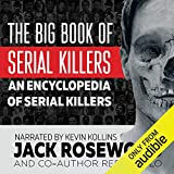 The Big Book of Serial Killers: An Encyclopedia of