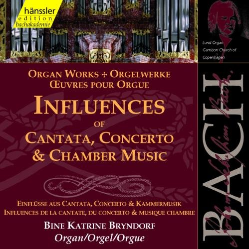 Bach Organ Works Bwv 540 546 583 591 645-650 712 713 717 731 & 734. ('Influences Of -
