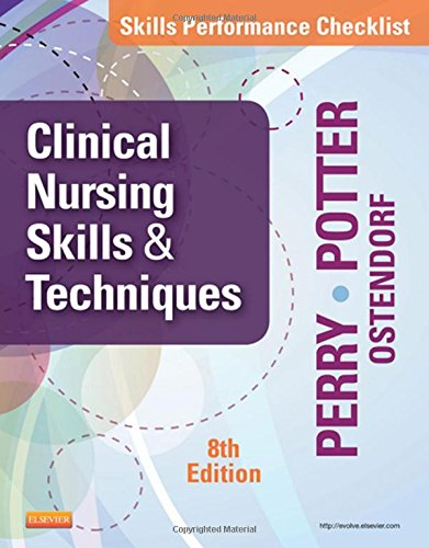Skills Performance Checklists for Clinical Nursing Skills & Techniques, 8e