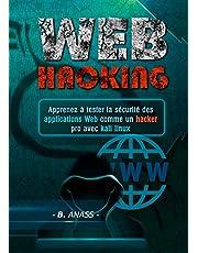 WEB Hacking: Apprenez à tester la sécurité des applications Web comme un hacker pro avec Kali Linux (French Edition)