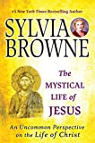 The Mystical Life of Jesus: An Uncommon Perspective