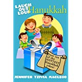 Laugh Out Loud:  Hanukkah Jokes for Kids: Over 100 of the HOTTEST Hanukkah jokes ever told! (Laugh Out Loud (Jewish Holidays))