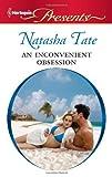An Inconvenient Obsession, Natasha Tate, 0373130228