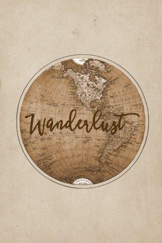 "Travel Journal - Antique World Wanderlust: 100 Page 6"" X 9"" Ruled Notebook: Inspirational Journal, Blank Notebook, Blank Journal, Lined Notebook, ... (Vintage Travel Notebook Journals) (Volume 1)"
