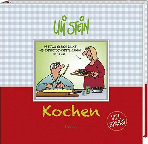 Kochen - Viel Spaß! Gebundenes Buch – 17. Januar 2012 Uli Stein Kochen - Viel Spaß! Lappan 3830342616