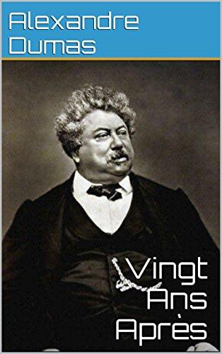 Vingt Ans Après d'Alexandre Dumas (annotée): Par Alexandre Dumas père (French Edition)