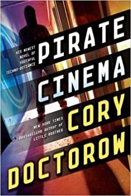 [ PIRATE CINEMA By Doctorow, Cory ( Author ) Aug-27-2013