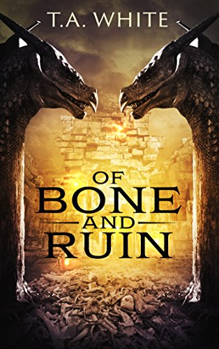Of Bone and Ruin (Dragon Ridden Chronicles Book 2)