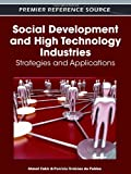 Social Development and High Technology Industries : Strategies and Applications, Pablos, Patricia Ordóñez de, 1613501927