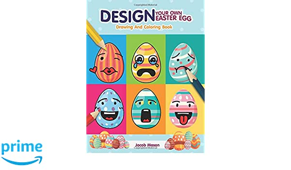 Amazon.com: Design Your Own Easter Egg Drawing And Coloring ...