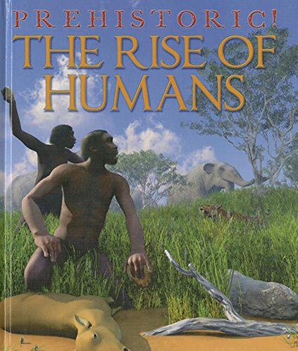The Rise of Humans (Prehistoric!)