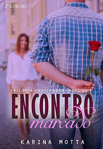 encontro-marcado-2-edicao-trilogia-destinados-livro-1-portuguese-edition