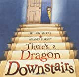 There's a Dragon Downstairs, Hilary McKay, 0689867743
