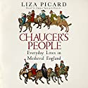 Chaucer's People: Everyday Lives in Medieval England Audiobook by Liza Picard Narrated by Emma Spurgin Hussey