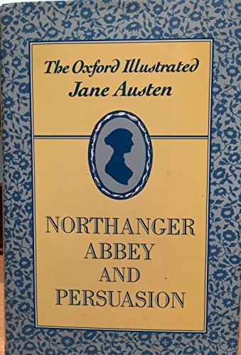 Northanger Abbey and Persuasion (The Oxford Illustrated Jane Austen)