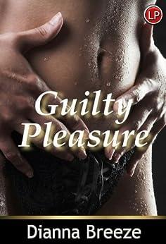 Guilty Pleasure by [Lush Stories Authors, Dianna Breeze]