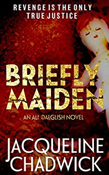 Briefly Maiden (Ali Dalglish Book 2) by [Chadwick, Jacqueline]