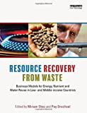 img - for Resource Recovery from Waste: Business Models for Energy, Nutrient and Water Reuse in Low- and Middle-income Countries book / textbook / text book