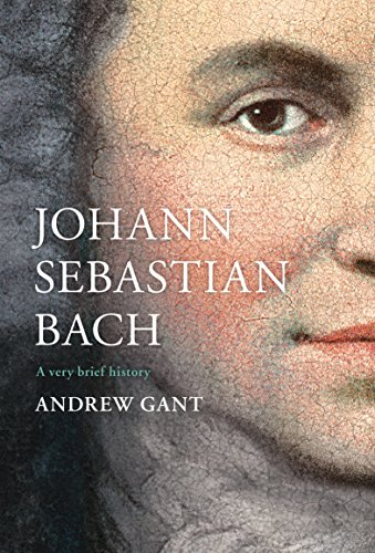 Johann Sebastian Bach: A Very Brief History