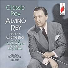 Classic Rey - The Early Years - Original Recordings 1940-1944