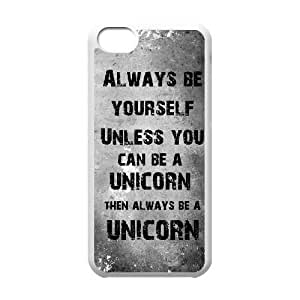 Durable Rubber Cases iPhone 5C Cell Phone Case White Always be yourself Unless you can be a unicorn, then always be a unicorn Prwdqv Protection Cover