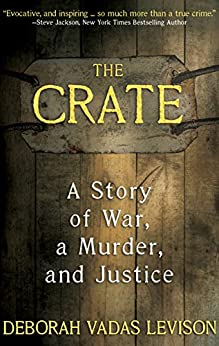 THE CRATE: A Story Of War, A Murder, And Justice (English Edition) de [Vadas Levison, Deborah]