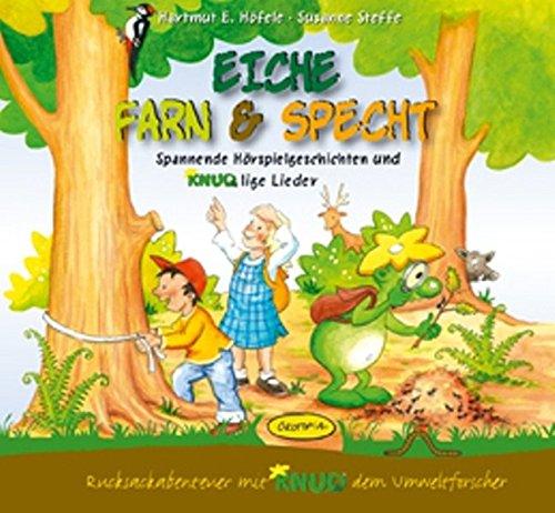 Eiche, Farn & Specht (Hörbuch-CD): Spannende Hörspielgeschichten und KNUDlige Lieder