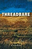 Threadbare, Cindi Gale, 144978111X