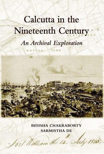 Read Online Calcutta In The Nineteenth Century: An Archival Exploration pdf epub