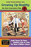 Growing up Healthy the Next Generation Way, Mary Ellen Renna, 1590791193