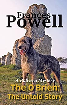 The O'Brien: The Untold Story: A Ballysea Mystery by [Powell,Frances]