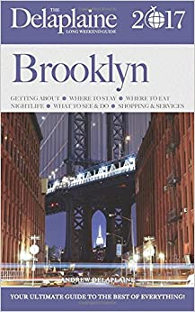 Book BROOKLYN - The Delaplaine 2017 Long Weekend Guide (Long Weekend Guides)