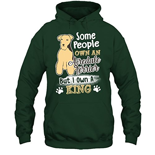 Hoodie Mens Airedale Terrier (Airedale Terrier Cool Tshirt - Some People Own an Airedale Terrier T Shirt Hoodie (L,Forest))