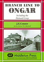 Branch Line to Ongar: Including the Hainault Loop (Branch Lines)