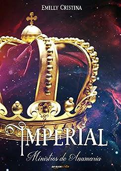 Imperial (Ministros de Anamaria Livro 1) por [Cristina, Emilly]