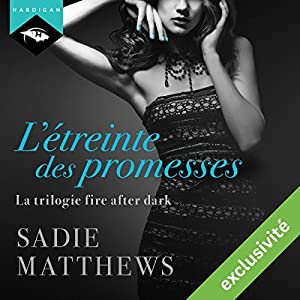 L'étreinte des promesses (La trilogie fire after dark 3) | Livre audio