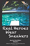 Real Heroes Wear Sneakers, Shu-Hsien Ho, 1461130263