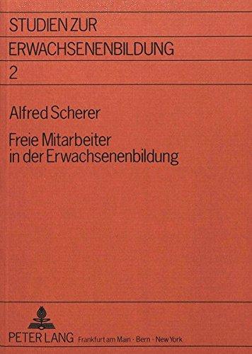 Freie Mitarbeiter in der Erwachsenenbildung (Studien zur Erwachsenenbildung) (German Edition) by Peter Lang GmbH, Internationaler Verlag der Wissenschaften
