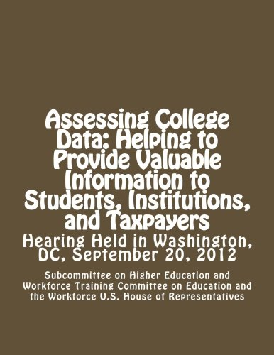 Assessing College Data: Helping to Provide Valuable Information to Students, Institutions, and Taxpayers