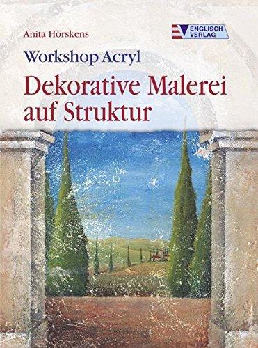 Workshop Acryl. Dekorative Malerei auf Struktur