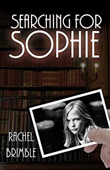 Searching For Sophie by [Rachel Brimble]