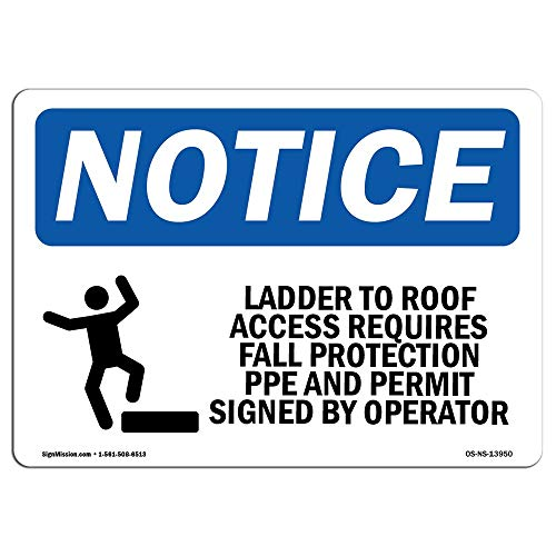 OSHA Notice Sign Ladder to Roof Access Requires Protect Your Business Construction Site Warehouse Shop Area Decorative Metal Sign for Road Tin Art Wall Decor Aluminum Sign